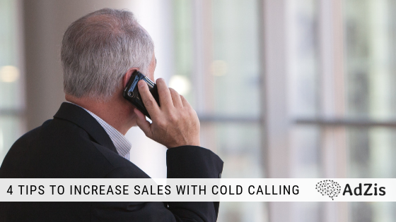 4 Tips to Increase Sales with Cold Calling
