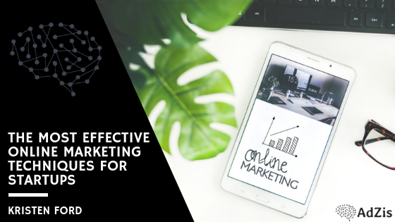 The Most Effective Online Marketing Techniques For Startups