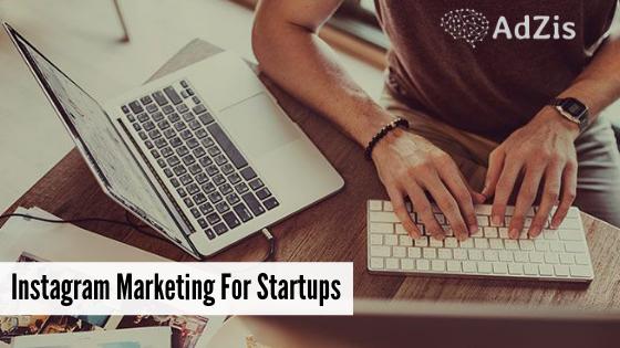 Instagram Marketing For Startups