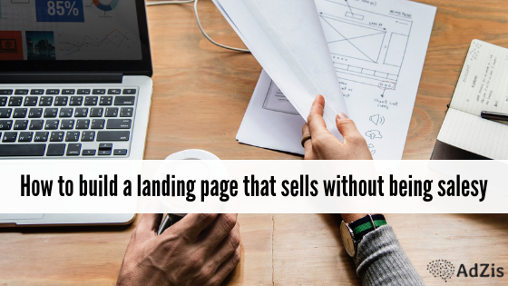 landing page - How to build a landing page that sells without being salesy