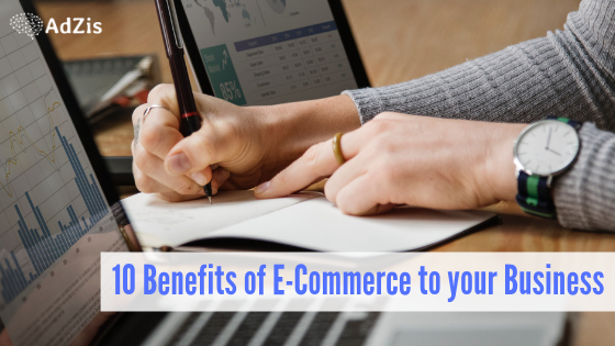 10 Benefits of E-Commerce to your Business