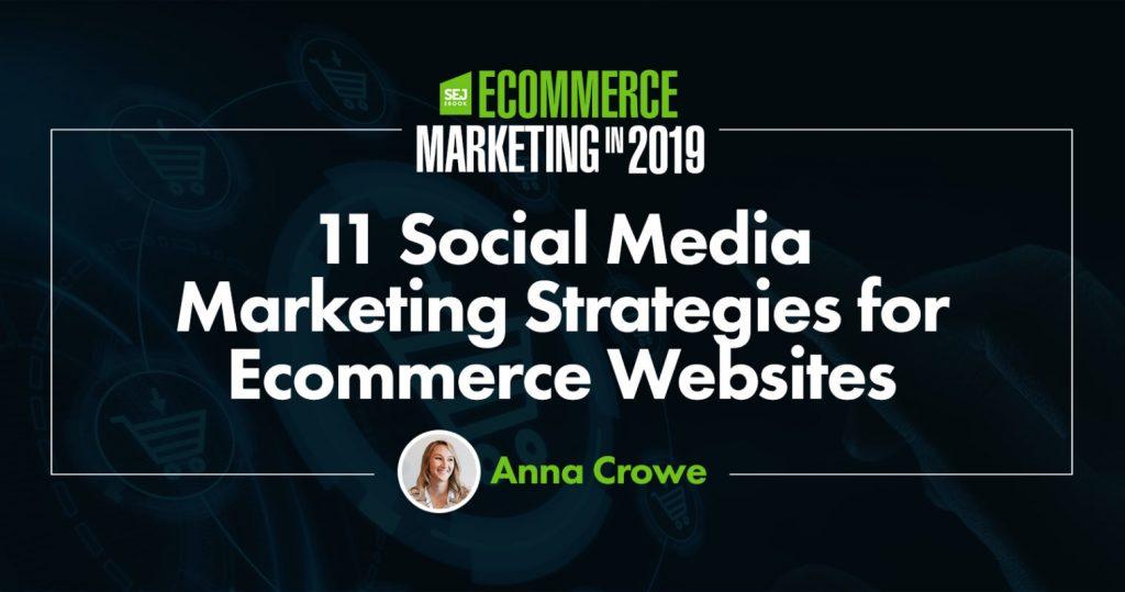 11 Social Media Marketing Strategies for Ecommerce Websites
